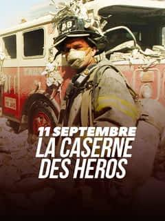 11 septembre : la caserne des héros