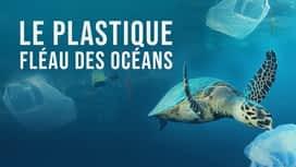 Le plastique, fléau des océans en replay