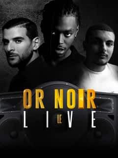 Or Noir : le live