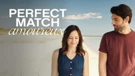 Perfect match amoureux en replay