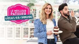 Le Meilleur pâtissier : gâteaux sur commande en replay