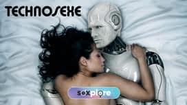 Technosexe : À quoi ressemblera le sexe dans le futur ? en replay