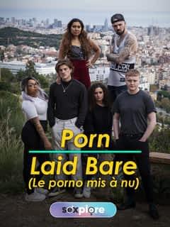 Porn Laid Bare - Le porno mis à nu