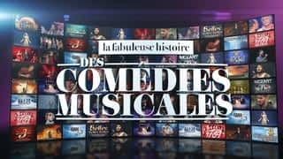 La fabuleuse histoire des comédies musicales