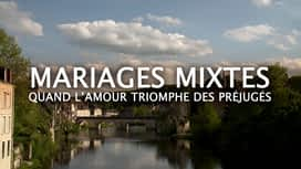 Mariages mixtes : quand l'amour triomphe... en replay