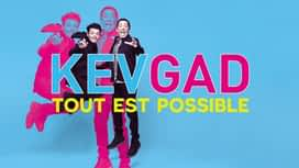 "Kev & Gad : ""Tout est possible"" en replay"