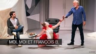 Moi, moi et François B.