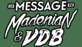 Le Message de Madénian et VDB