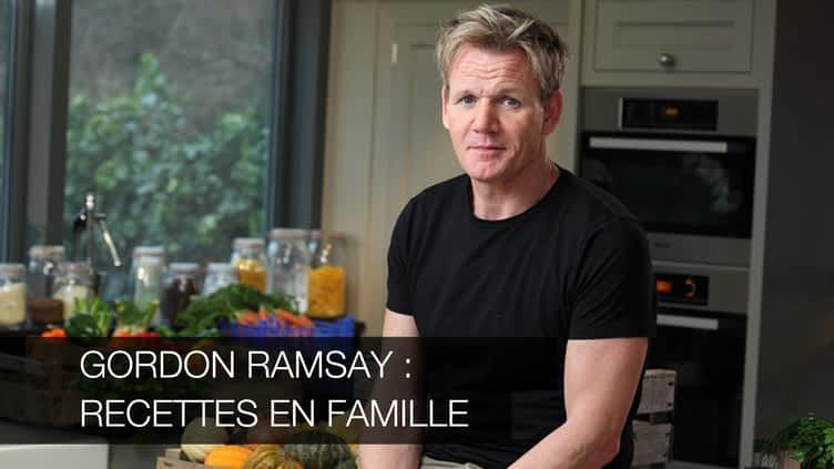 Gordon Ramsay : recettes en famille