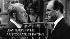 Jean Gabin intime : aristocrate et paysan en replay