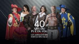 40 ans du Puy du Fou : 40 ans du Puy du Fou : les spectacles des animateurs de M6