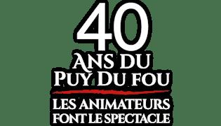 40 ans du Puy du Fou