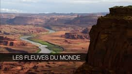 Les fleuves du monde en replay