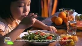 E = M6 spécial Nutrition : Fruits et légumes: pourquoi et comment les faire aimer aux enfants ?
